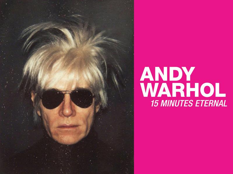 15 Minutes Eternal Andy Warhol